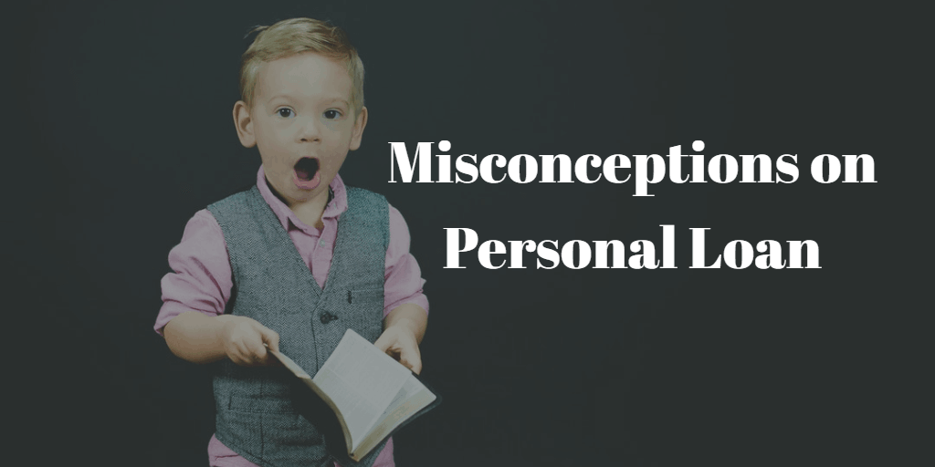 Misconceptions on Personal Loan