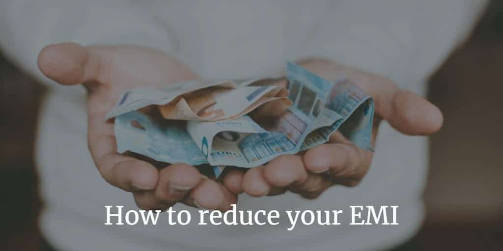 How to reduce your EMI