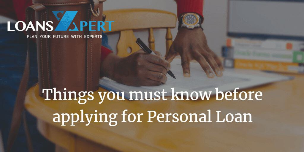 Things you must know before applying for Personal Loan