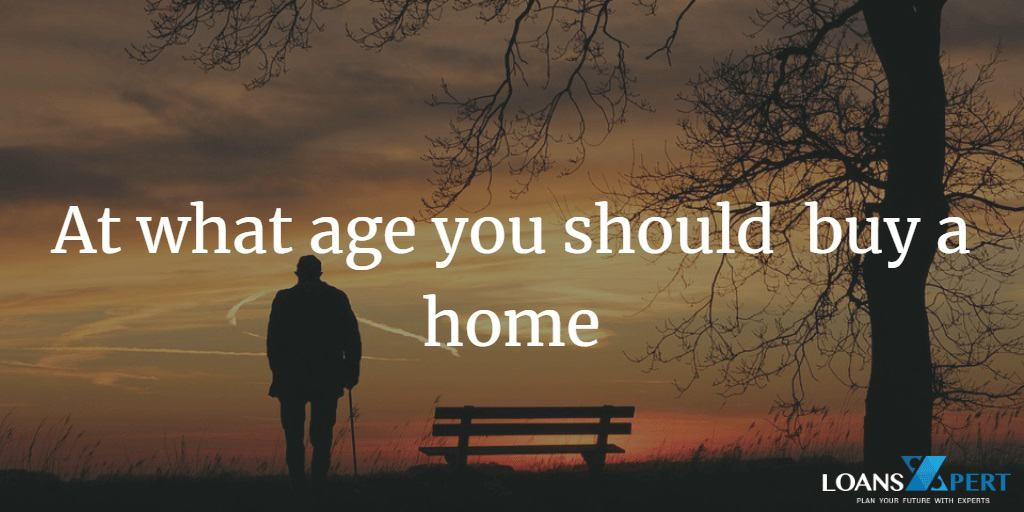 At what age you should buy a home