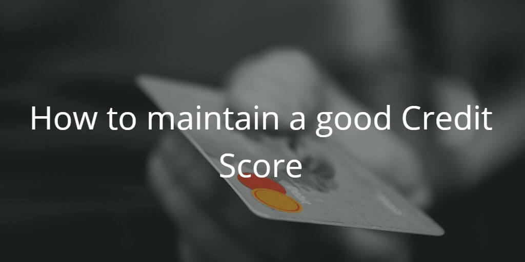 How to maintain a good Credit Score in india