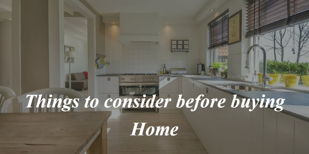 Things to consider before buying Home