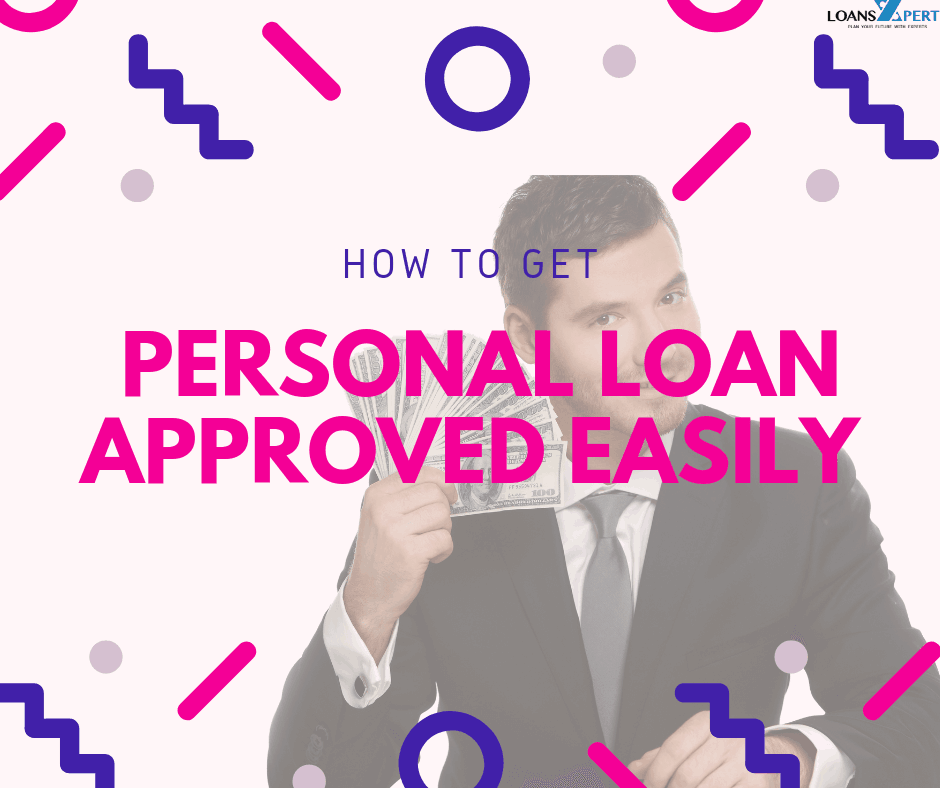 How to get Personal Loan approved easily