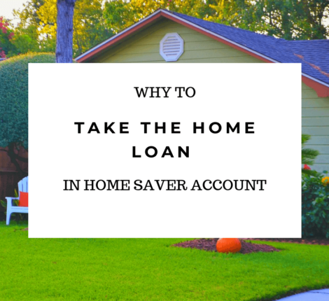Why to take the loan in Home Saver account